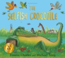 Image for The selfish crocodile