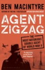 Image for Agent Zigzag  : the true wartime story of Eddie Chapman - the most notorious double agent of World War II