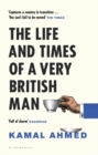 Image for The life and times of a very British man