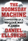 Image for The doomsday machine  : confessions of a nuclear war planner