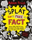 Image for Splat the fake fact!  : doodle on them, laser beam them, lasso them