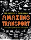 Image for Amazing transport  : journey through the history of transport
