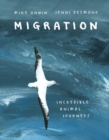 Image for Migration  : incredible animal journeys