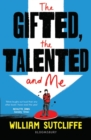 Image for The gifted, the talented and me