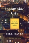 Image for Insomniac city  : New York, Oliver Sacks, and me