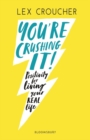 Image for You're crushing it!  : positivity for living your real life