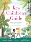 Image for Kew children's guide  : grow, find and explore with brilliant activities, facts, quizzes and more
