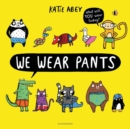 Image for We wear pants