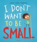 Image for I don't want to be small