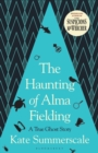 Image for The haunting of Alma Fielding  : a true ghost story