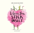 Image for I love you, Stick Insect