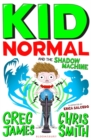 Image for Kid Normal and the shadow machine