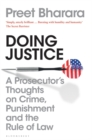Image for Doing justice  : a prosecutor's thoughts on crime, punishment and the rule of law