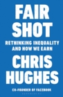 Image for Fair shot  : rethinking inequality and how we earn