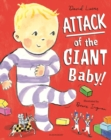 Image for Attack of the Giant Baby!