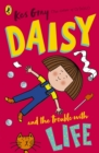 Image for Daisy and the trouble with life