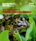 Image for 101 ideas for a wildlife-friendly garden