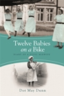 Image for Twelve babies on a bike  : diary of a pupil midwife