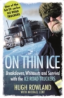 Image for On thin ice  : breakdowns, whiteouts and survival with the Ice Road truckers