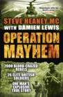 Image for Operation Mayhem  : the target - one village, the defenders - 26 elite British soldiers, the enemy - 2000 drug- and blood-crazed rebels
