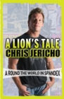 Image for A lion's tale  : around the world in spandex