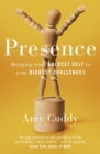 Image for Presence  : bringing your boldest self to your biggest challenges
