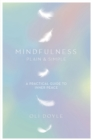 Image for Mindfulness plain & simple  : a practical guide to inner peace
