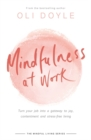 Image for Mindfulness at work  : turn your job into a gateway to joy, contentment and stress-free living