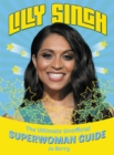 Image for Lilly Singh  : the unofficial superwoman guide
