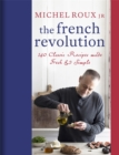 Image for The French revolution  : 140 classic recipes made fresh & simple