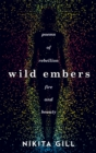 Image for Wild embers  : poems of rebellion, fire and beauty