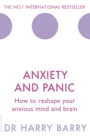 Image for Anxiety and panic  : how to reshape your anxious mind and brain