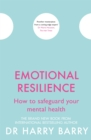 Image for Emotional resilience  : how to safeguard your mental health