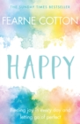 Image for Happy  : finding joy in every day and letting go of perfect