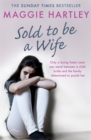 Image for Sold to be a wife  : only a determined foster carer can stop a terrified girl from becoming a child bride