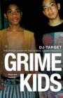 Image for Grime kids  : the inside story of the global grime takeover