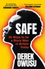Image for Safe  : 20 ways to be a black man in Britain