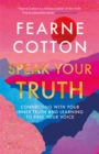 Image for Speak your truth  : connecting with your inner truth and learning to find your voice