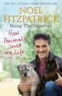 Image for Being the Supervet  : how animals saved my life