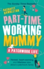 Image for Part-time working mummy  : a patchwork life