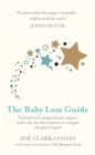 Image for The baby loss guide  : practical and compassionate support with a day-by-day resource to navigate the path of grief