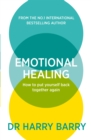Image for Emotional healing  : how to put yourself back together again