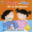 Image for Topsy and Tim go to the dentist