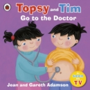 Image for Topsy and Tim go to the doctor