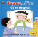 Image for Topsy and Tim go to hospital