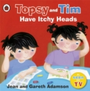 Image for Topsy and Tim have itchy heads
