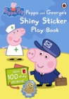 Image for Peppa Pig: Peppa And George's Shiny Sticker Play Book
