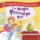 Image for The magic porridge pot  : a traditional folk tale