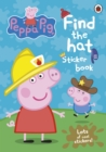 Image for Peppa Pig: Find the Hat Sticker Book