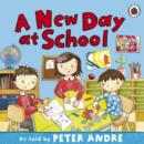 Image for A new day at school  : as told to his children